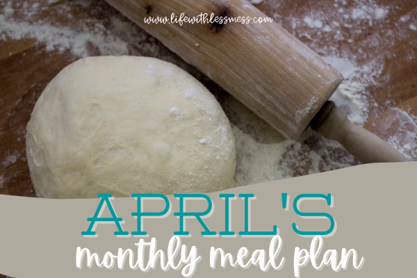 Our monthly family meal plan for April is here!