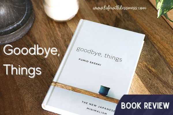 Goodbye, Things by Fumio Sasaki explores minimalist living.