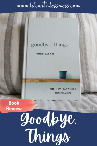 Goodbye, Things by Fumio Sasaki is a worthwhile read that encourages minimizing your belongings.