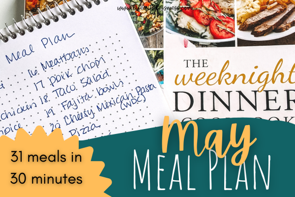 The May Meal Plan is here! Meal Planning can be quick and simple when you use this method!
