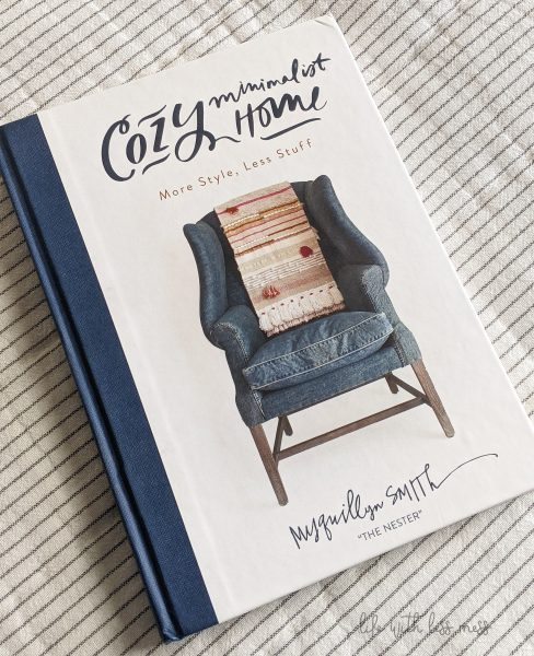 Cozy Minimalist Home is a worthwhile read, especially if you're striving for a simpler look.
