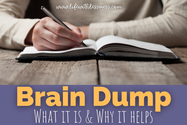 What's a brain dump and how it helps you manage all the things.