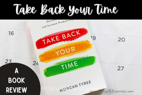 Take Back Your Time: A Book about Time Management & Priorities