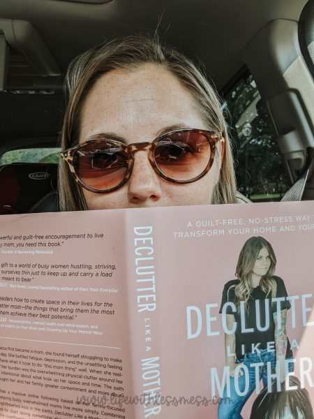 Reading Declutter Like a Mother while I wait for my kids in carline. If that's not fitting, I don't know what is.